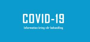 Information kring vår behandling av COVID-19